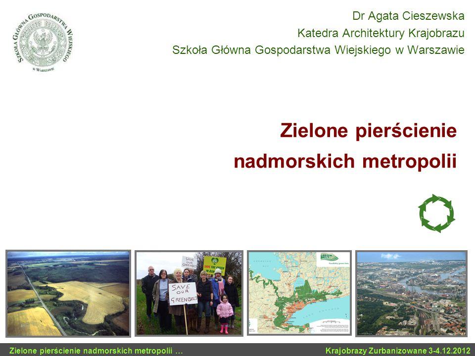 Zielone pierścienie nadmorskich metropolii … Krajobrazy Zurbanizowane 3-4.12.2012 Zielony pierścień zarządzanie