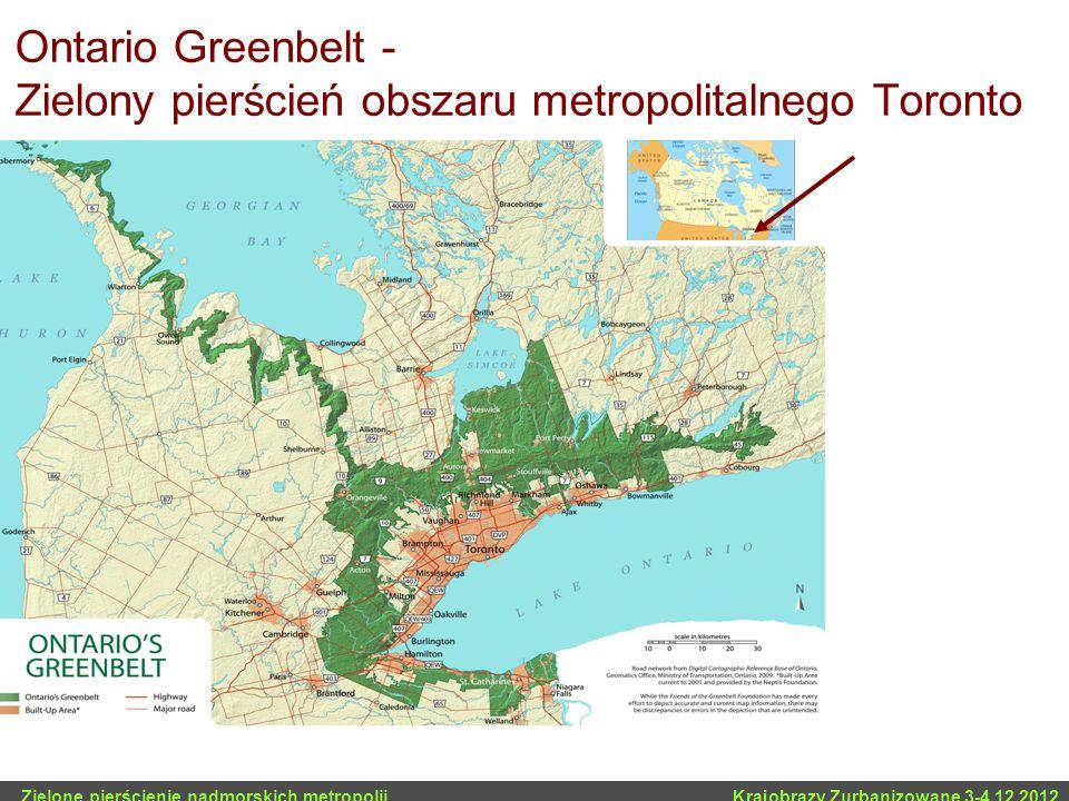 Ontario Greenbelt - Zielony pierścień obszaru metropolitalnego Toronto Zielone pierścienie nadmorskich metropolii … Krajobrazy Zurbanizowane 3-4.12.20
