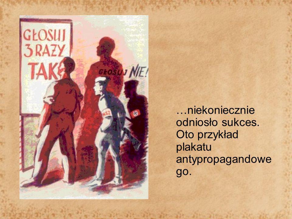 …niekoniecznie odniosło sukces. Oto przykład plakatu antypropagandowe go.