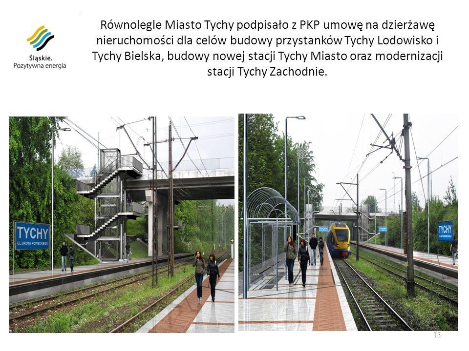 13 Równolegle Miasto Tychy podpisało z PKP umowę na dzierżawę nieruchomości dla celów budowy przystanków Tychy Lodowisko i Tychy Bielska, budowy nowej