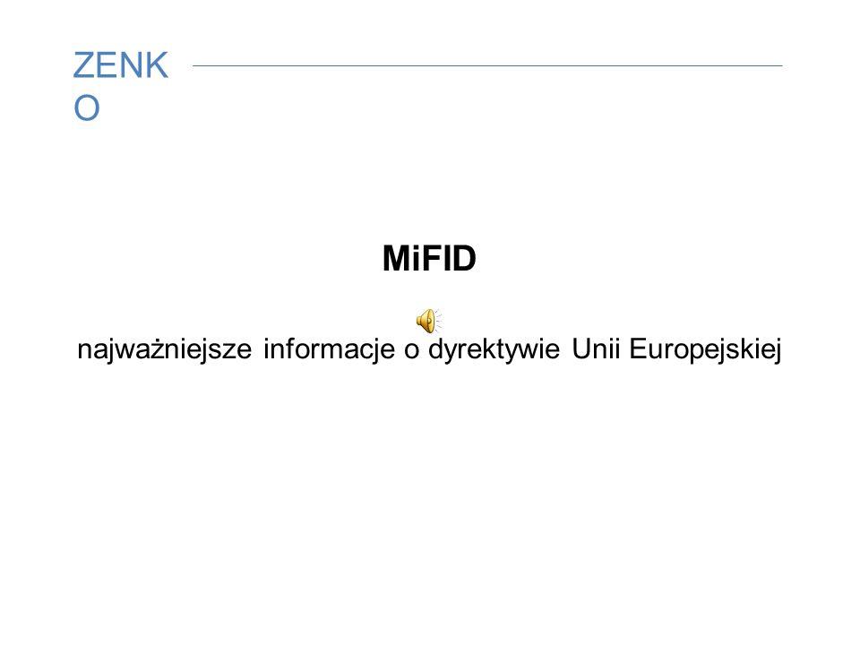 MiFID najważniejsze informacje o dyrektywie Unii Europejskiej ZENK O