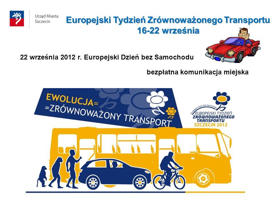 22 września 2012 r. Europejski Dzień bez Samochodu bezpłatna komunikacja miejska Europejski Tydzień Zrównoważonego Transportu 16-22 września
