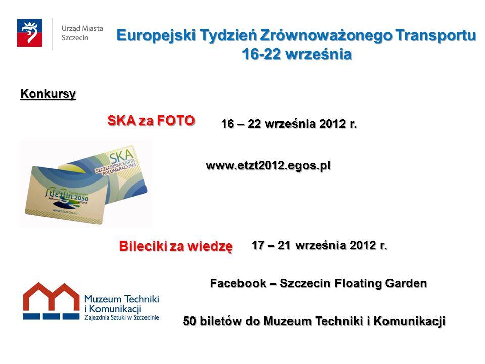 Konkursy SKA za FOTO Bileciki za wiedzę 16 – 22 września 2012 r. 17 – 21 września 2012 r. www.etzt2012.egos.pl Facebook – Szczecin Floating Garden 50
