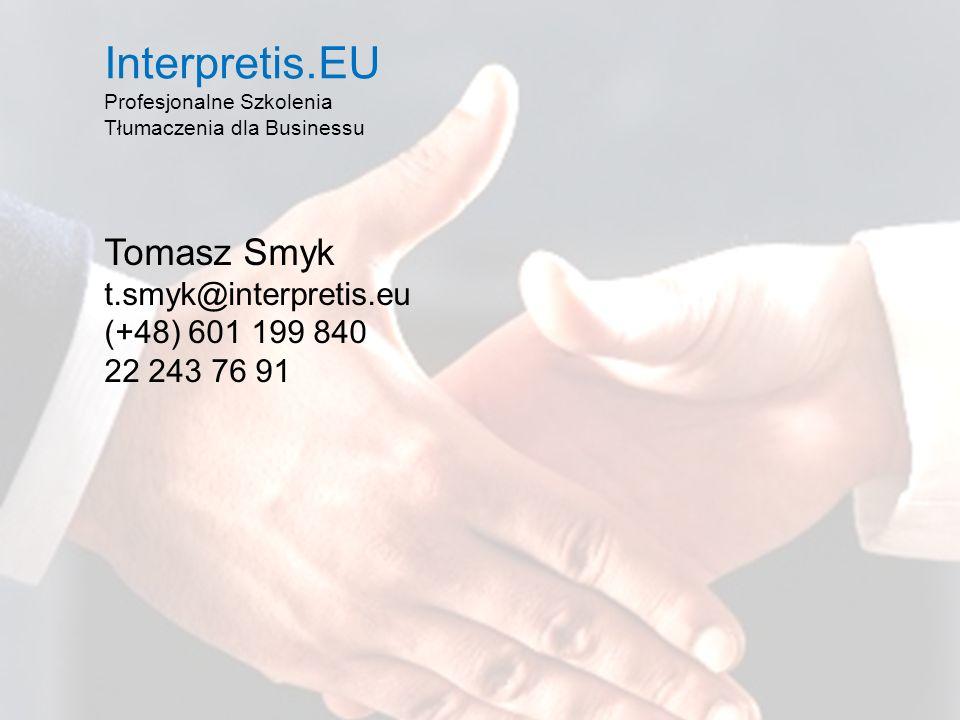 Interpretis.EU Profesjonalne Szkolenia Tłumaczenia dla Businessu Interpretis.EU Profesjonalne Szkolenia Tłumaczenia dla Businessu Tomasz Smyk t.smyk@i