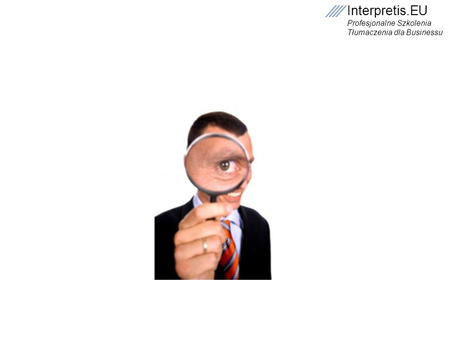 Interpretis.EU Profesjonalne Szkolenia Tłumaczenia dla Businessu Interpretis.EU Profesjonalne Szkolenia Tłumaczenia dla Businessu Tomasz Smyk t.smyk@interpretis.eu (+48) 601 199 840 22 243 76 91