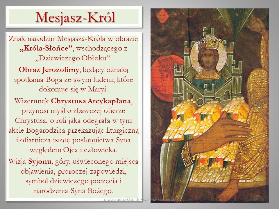 Mesjasz-Król Mesjasz-Król Znak narodzin Mesjasza-Króla w obrazie Króla-Słońce, wschodzącego z Dziewiczego Obłoku. Obraz Jerozolimy, będący oznaką spot