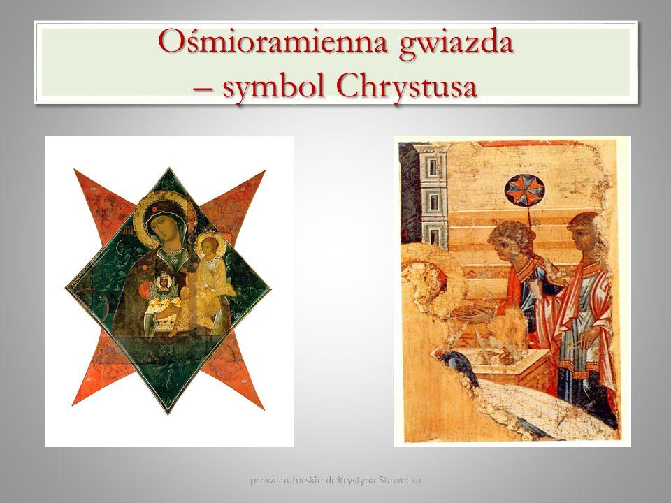 Ośmioramienna gwiazda – symbol Chrystusa prawa autorskie dr Krystyna Stawecka