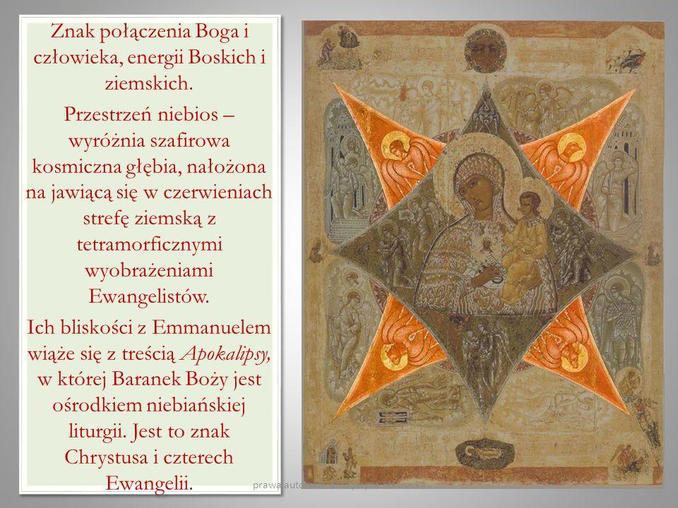 Znak połączenia Boga i człowieka, energii Boskich i ziemskich. Przestrzeń niebios – wyróżnia szafirowa kosmiczna głębia, nałożona na jawiącą się w cze