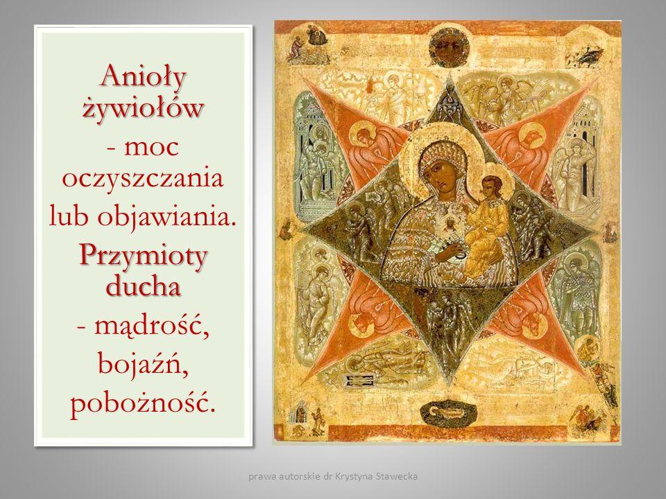 Przymioty ducha Przymioty ducha Mądrość, bojaźń, pobożność. Anioły żywiołów - moc oczyszczania lub objawiania. Przymioty ducha - mądrość, bojaźń, pobo
