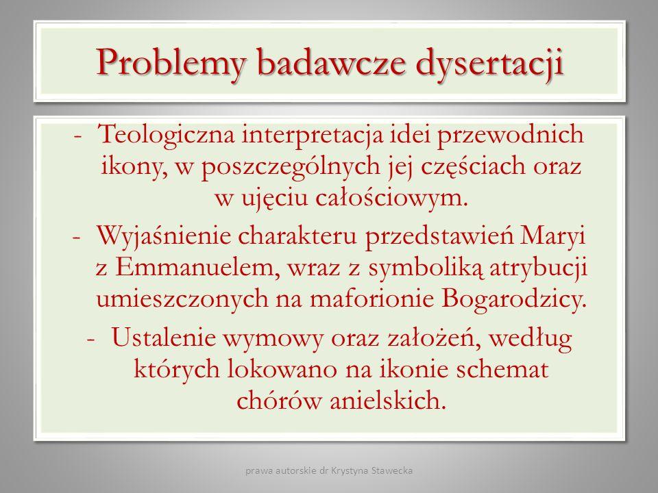 Problemybadawczedysertacji Problemy badawcze dysertacji -Teologiczna interpretacja idei przewodnich ikony, w poszczególnych jej częściach oraz w ujęci