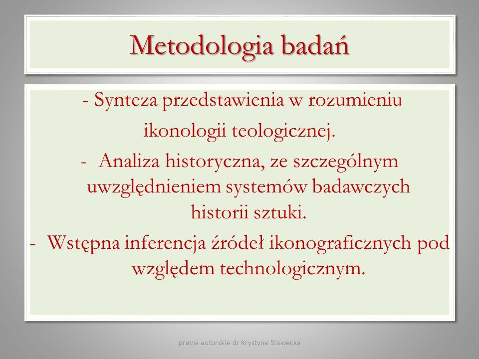 Metodologia badań - Synteza przedstawienia w rozumieniu ikonologii teologicznej. -Analiza historyczna, ze szczególnym uwzględnieniem systemów badawczy