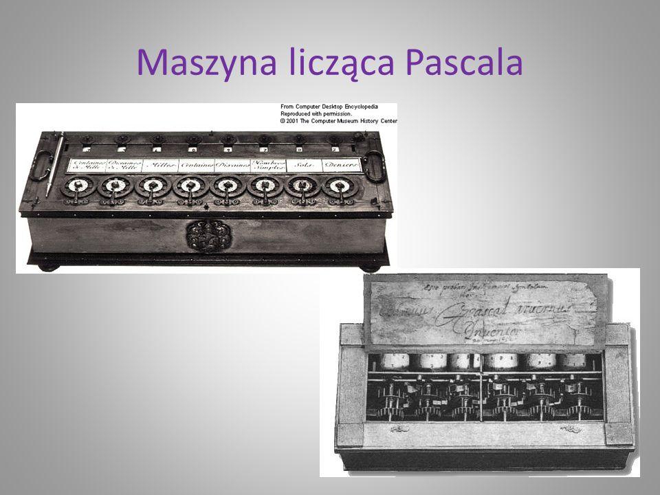 Rok 1645 Pascalina – maszyna licząca zaprojektowana przez Blaise Pascala około 1645 roku. Pascalina umożliwiała jedynie dodawanie i odejmowanie liczb