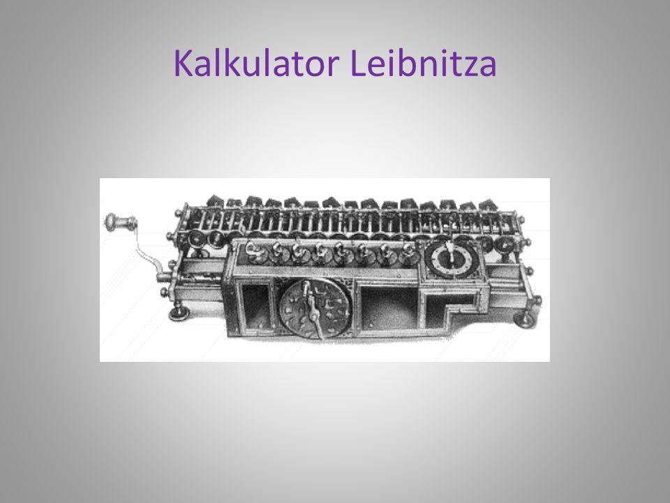 Rok 1694 Wybitny niemiecki filozof, polityk i matematyk, Gottfried Wilhelm von Leibnitz stworzył kalkulator, który mógł wykonywać operacje dodawania,