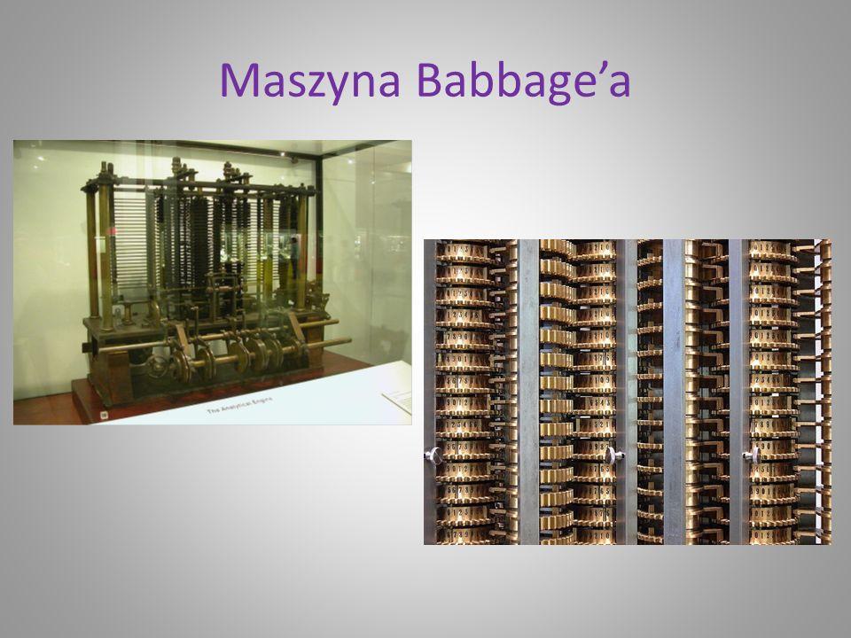 Rok 1834 Angielski matematyk i wynalazca, Charles Babbage zaprojektował maszynę analityczna posiadającą: jednostką zapamiętywania liczb, procesor (mły