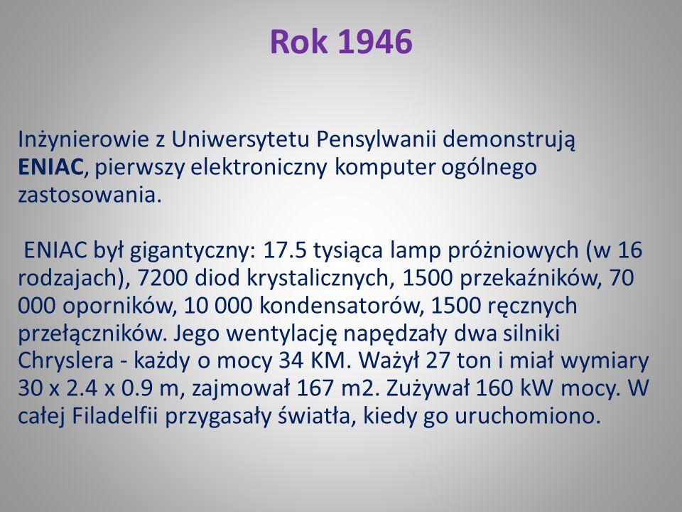 Rok 1945 John von Neumann, węgierski matematyk pracujący w USA, także w ogromnym stopniu przyczynił się do rozwoju maszyn liczących. W roku 1945 opubl