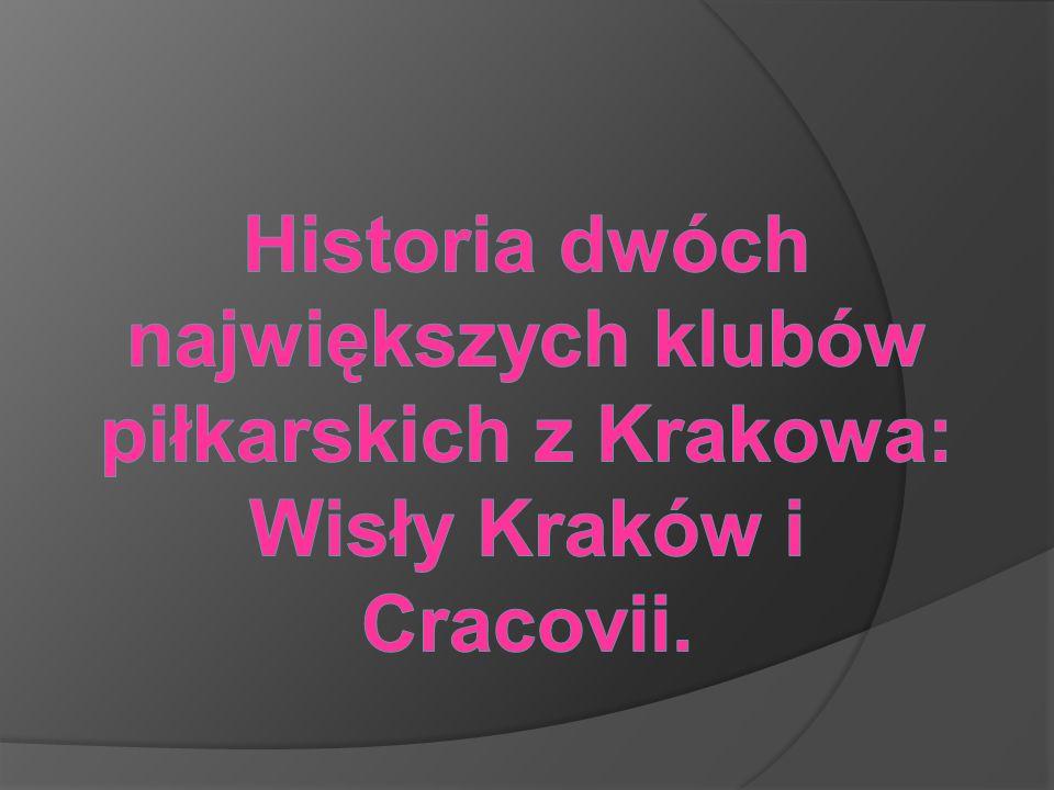 Wisły Kraków: Historia Wisły rozpoczęła się jesienią 1906 roku.
