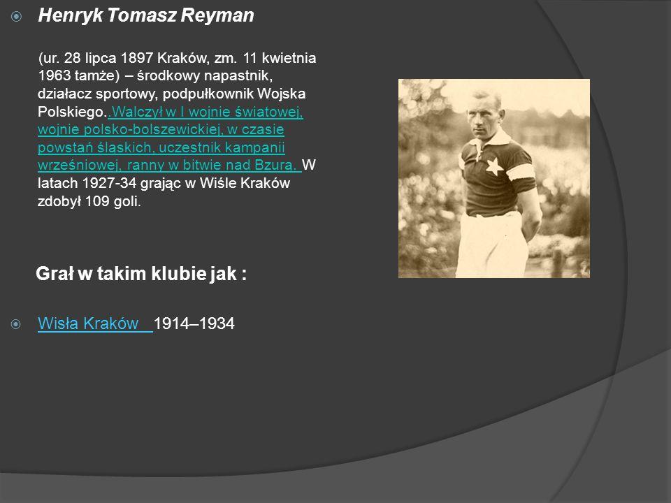 Henryk Tomasz Reyman (ur. 28 lipca 1897 Kraków, zm. 11 kwietnia 1963 tamże) – środkowy napastnik, działacz sportowy, podpułkownik Wojska Polskiego..Wa