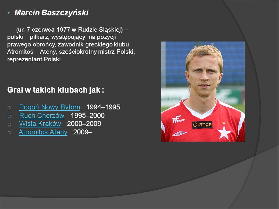 Marcin Baszczyński ( ur. 7 czerwca 1977 w Rudzie Śląskiej) – polski piłkarz, występujący na pozycji prawego obrońcy, zawodnik greckiego klubu Atromito