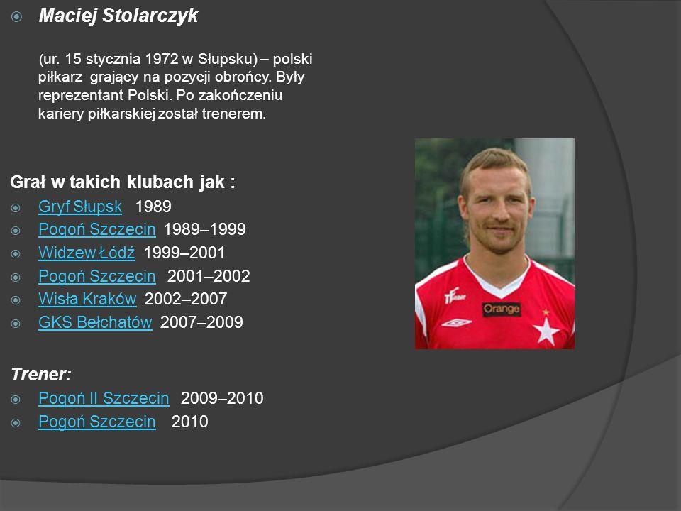 Maciej Stolarczyk ( ur. 15 stycznia 1972 w Słupsku) – polski piłkarz grający na pozycji obrońcy. Były reprezentant Polski. Po zakończeniu kariery piłk