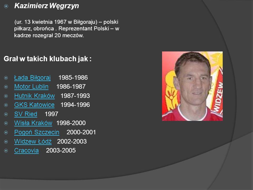 Kazimierz Węgrzyn (ur.13 kwietnia 1967 w Biłgoraju) – polski piłkarz, obrońca.