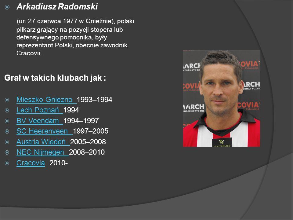 Arkadiusz Radomski (ur. 27 czerwca 1977 w Gnieźnie), polski piłkarz grający na pozycji stopera lub defensywnego pomocnika, były reprezentant Polski, o
