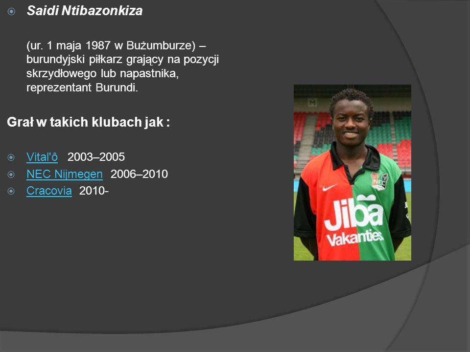 Saidi Ntibazonkiza (ur. 1 maja 1987 w Bużumburze) – burundyjski piłkarz grający na pozycji skrzydłowego lub napastnika, reprezentant Burundi. Grał w t
