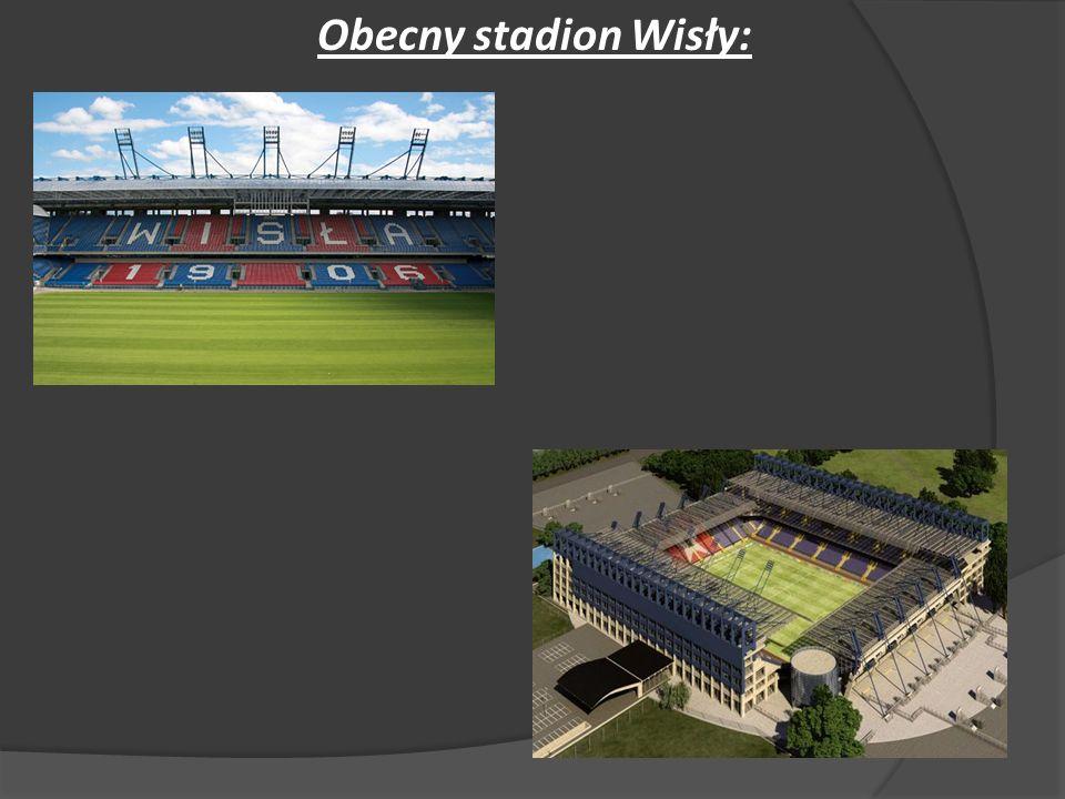Obecny stadion Wisły: