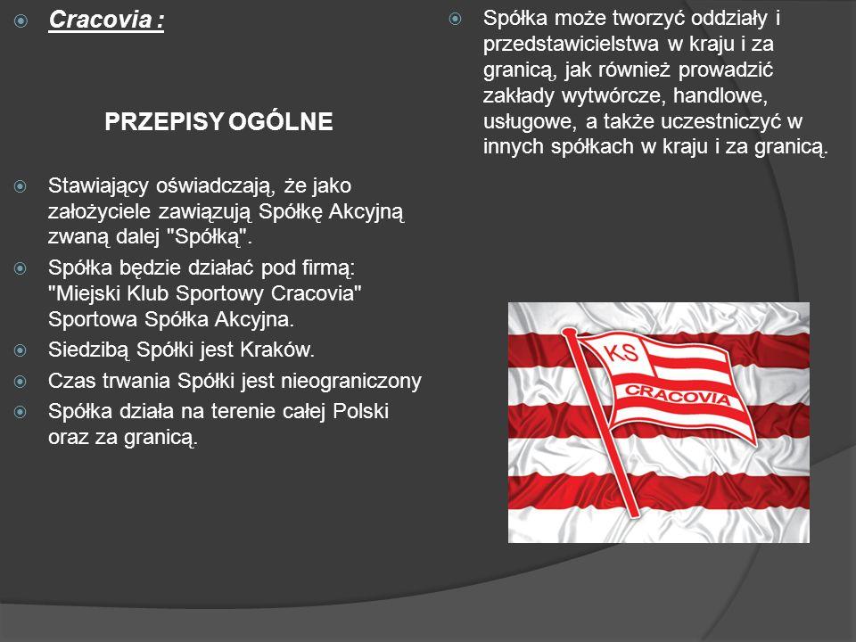 Cracovia : PRZEPISY OGÓLNE Stawiający oświadczają, że jako założyciele zawiązują Spółkę Akcyjną zwaną dalej Spółką .