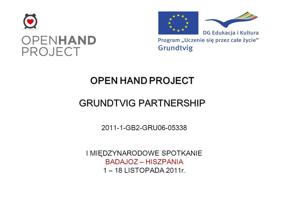 OPEN HAND PROJECT GRUNDTVIG PARTNERSHIP 2011-1-GB2-GRU06-05338 I MIĘDZYNARODOWE SPOTKANIE BADAJOZ – HISZPANIA 1 – 18 LISTOPADA 2011r.