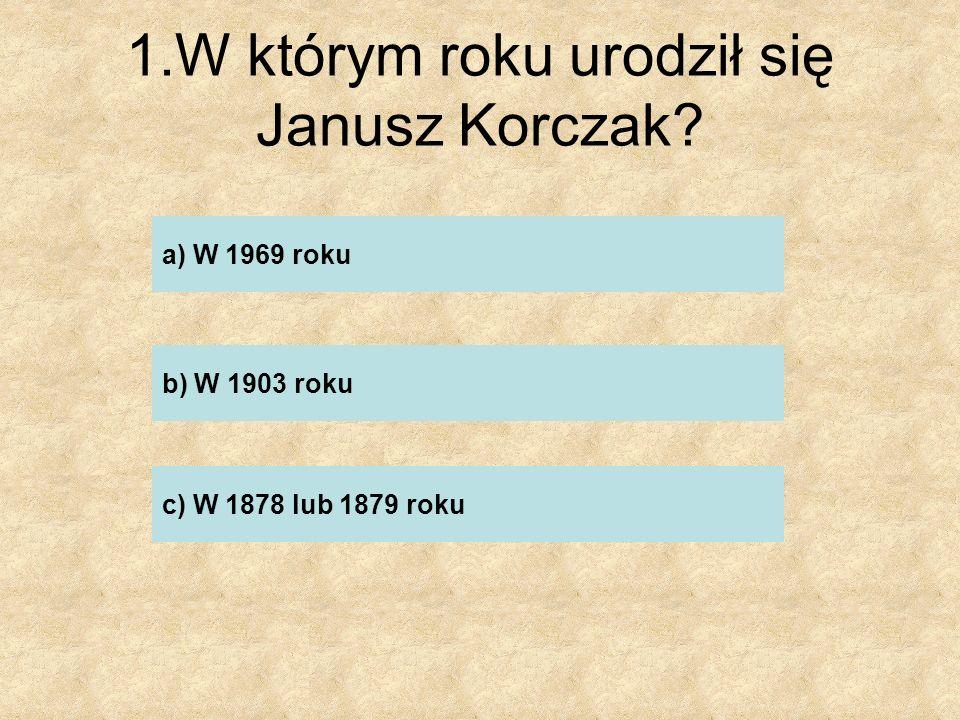 12.Co Korczak założył w wieku 34 lat? ……………………………………………..