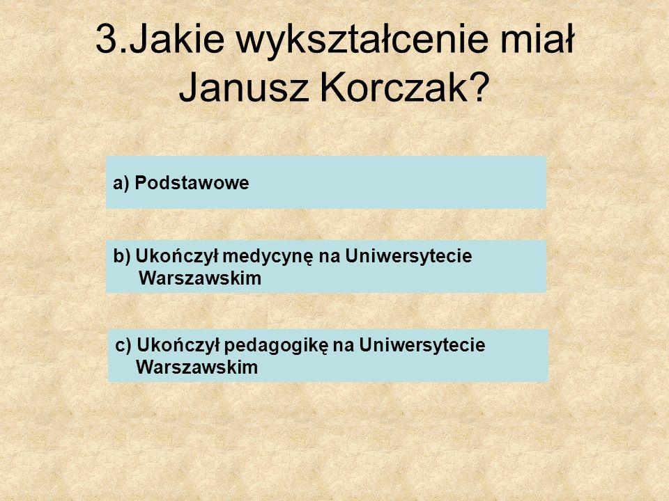 4. Kim z zawodu był Janusz Korczak? …………………………………………………………..