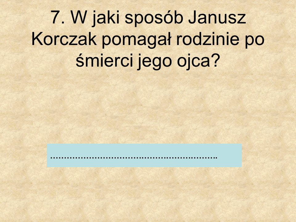 8. Z ilu punktów składa się Prośba Dziecka J.Korczaka? a) 20 b) 50 c) 10