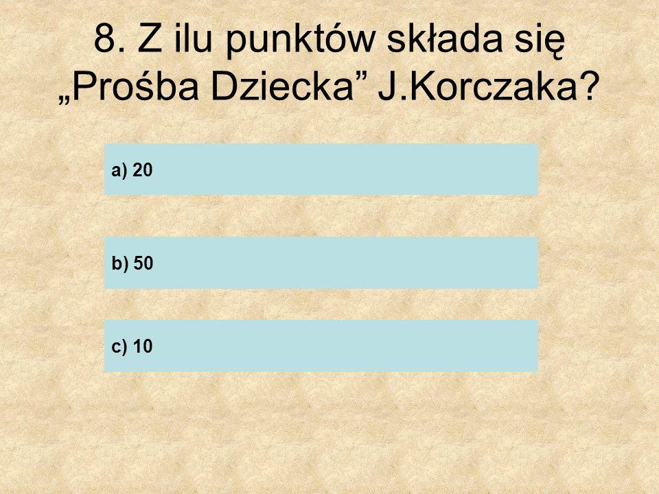 19. Gdzie zginął Janusz Korczak? ……………………………………………….