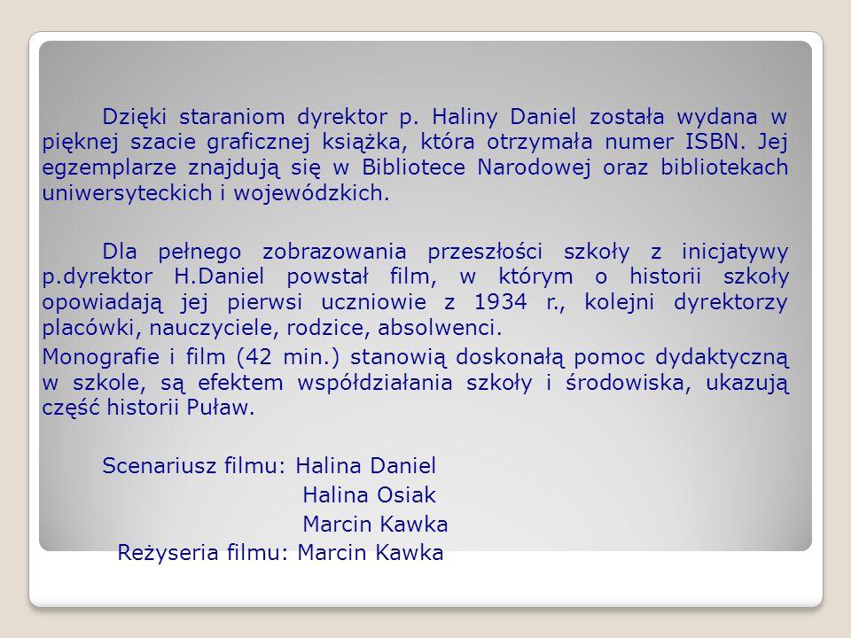 Dzięki staraniom dyrektor p. Haliny Daniel została wydana w pięknej szacie graficznej książka, która otrzymała numer ISBN. Jej egzemplarze znajdują si