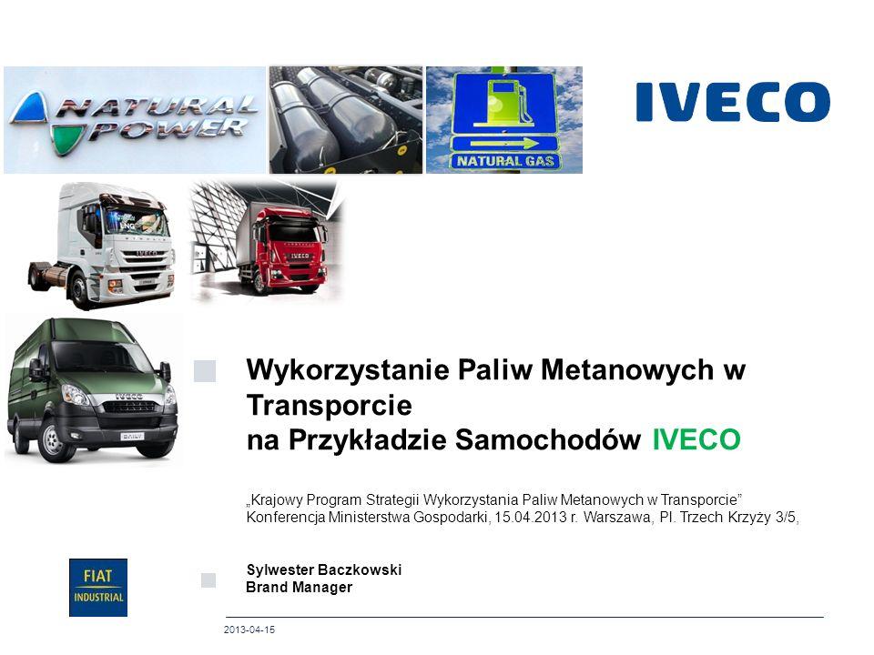 20 Novembre, 2010 2013-04-15 Wykorzystanie Paliw Metanowych w Transporcie na Przykładzie Samochodów IVECO Krajowy Program Strategii Wykorzystania Pali