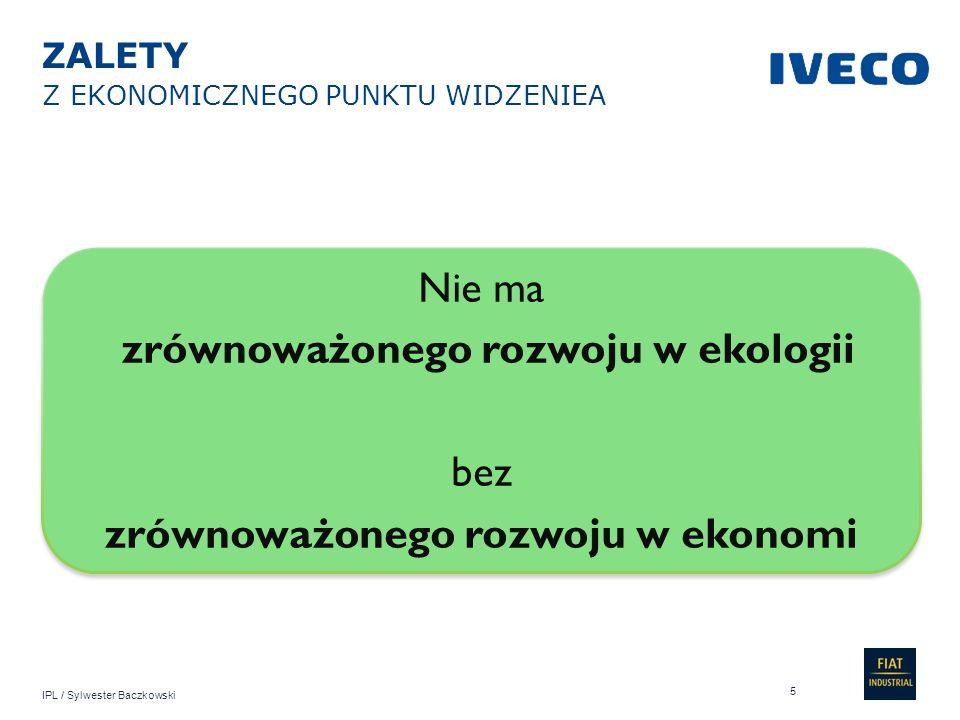 IPL / Sylwester Baczkowski Nie ma zrównoważonego rozwoju w ekologii bez zrównoważonego rozwoju w ekonomi Nie ma zrównoważonego rozwoju w ekologii bez