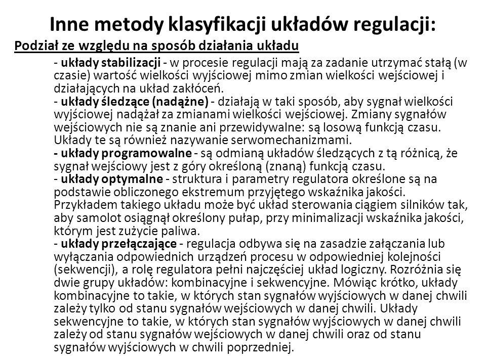 Inne metody klasyfikacji układów regulacji: Podział ze względu na sposób działania układu - układy stabilizacji - w procesie regulacji mają za zadanie