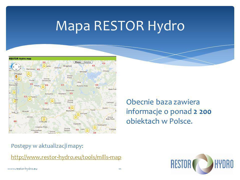 RESTOR Hydrowww.restor-hydro.eu11 Mapa RESTOR Hydro http://www.restor-hydro.eu/tools/mills-map Postępy w aktualizacji mapy: Obecnie baza zawiera infor