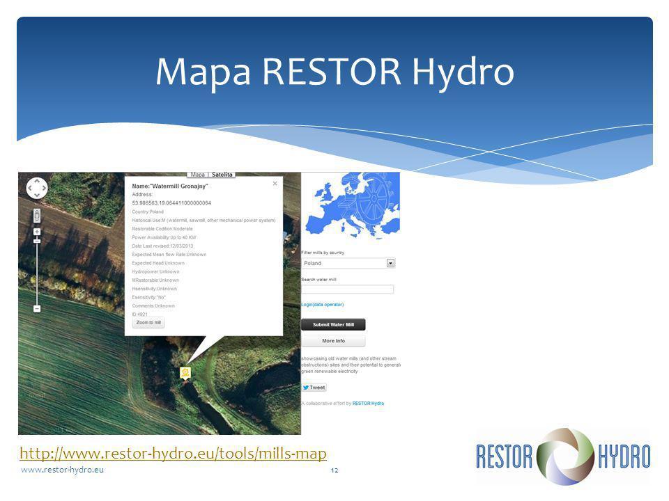 RESTOR Hydrowww.restor-hydro.eu12 Mapa RESTOR Hydro http://www.restor-hydro.eu/tools/mills-map