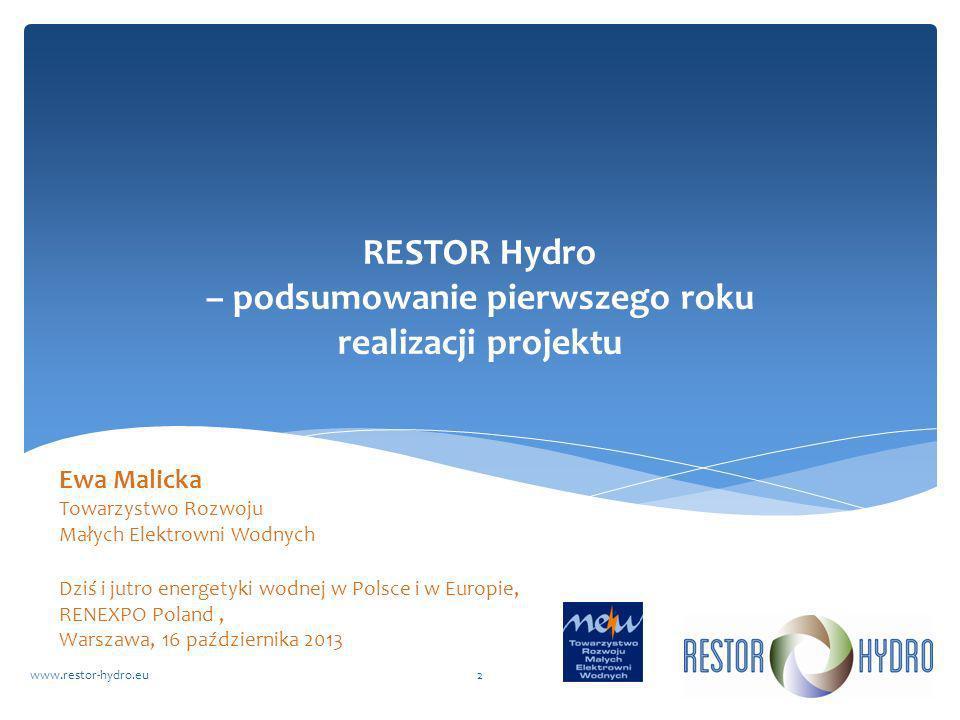 RESTOR Hydrowww.restor-hydro.eu3 Projekt RESTOR Hydro INFORMACJE OGÓLNE Okres trwania: 3 lata (czerwiec 2012 – maj 2015) Współfinansowany przez Komisję Europejską w ramach programu Intelligent Energy - Europe 11 partnerów projektu w tym: Koordynator projektu – Europejskie Stowarzyszenie Małej Energetyki Wodnej (ESHA) Partner projektu w Polsce – Towarzystwo Rozwoju Małych Elektrowni Wodnych (TRMEW) Zasięg projektu: EU 27 Wartość projektu: 2,581,853