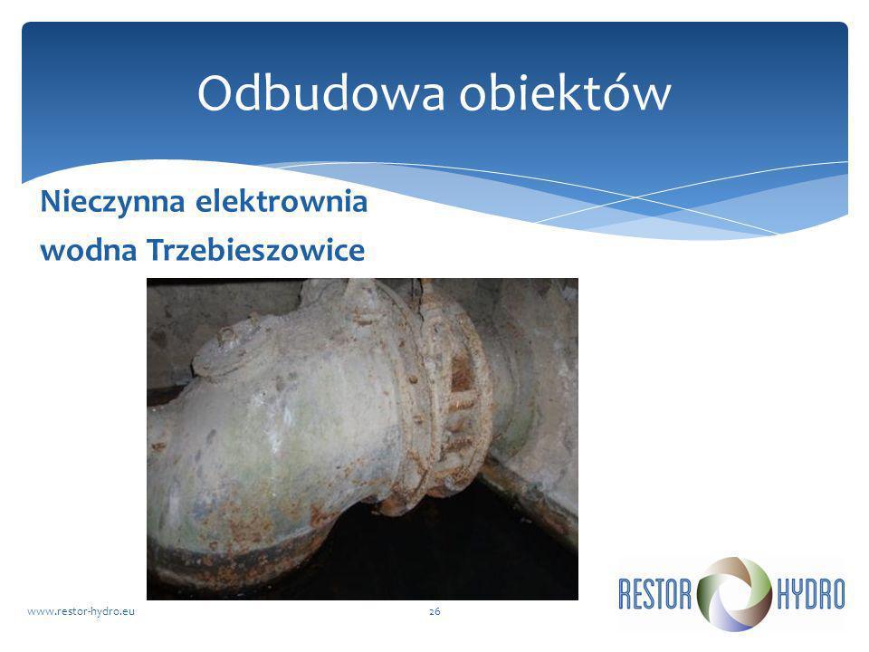 Nieczynna elektrownia wodna Trzebieszowice www.restor-hydro.eu26 Odbudowa obiektów