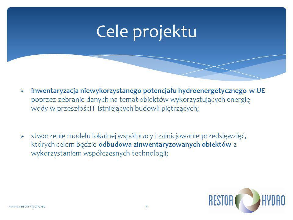 RESTOR Hydrowww.restor-hydro.eu5 Cele projektu inwentaryzacja niewykorzystanego potencjału hydroenergetycznego w UE poprzez zebranie danych na temat o