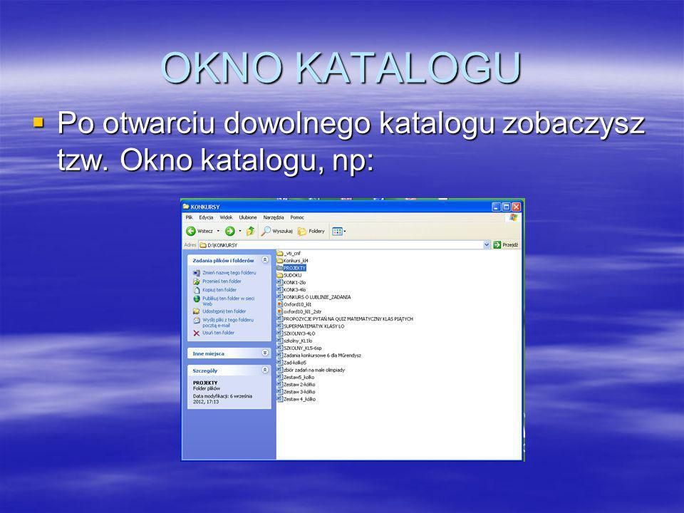 OKNO KATALOGU Po otwarciu dowolnego katalogu zobaczysz tzw. Okno katalogu, np: Po otwarciu dowolnego katalogu zobaczysz tzw. Okno katalogu, np:
