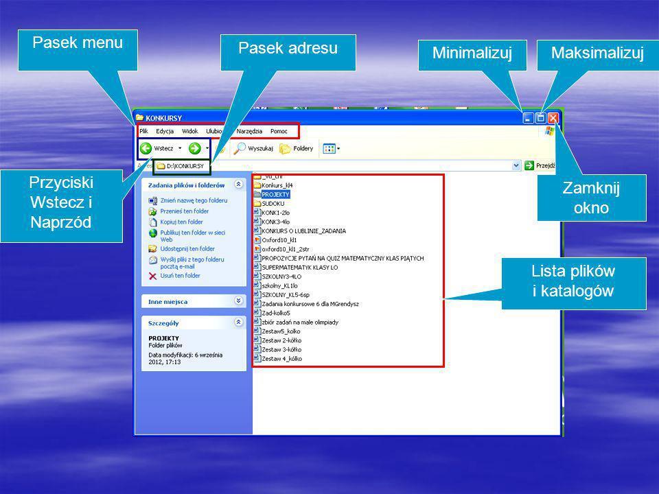 Pasek menu Przyciski Wstecz i Naprzód Lista plików i katalogów Pasek adresu MinimalizujMaksimalizuj Zamknij okno