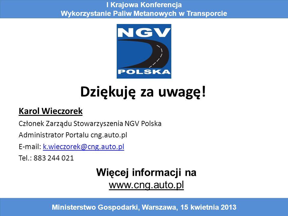 Dziękuję za uwagę! Karol Wieczorek Członek Zarządu Stowarzyszenia NGV Polska Administrator Portalu cng.auto.pl E-mail: k.wieczorek@cng.auto.plk.wieczo