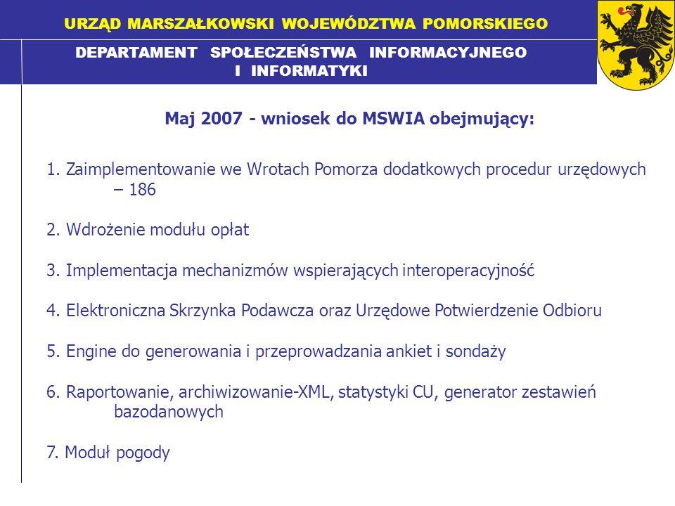 DEPARTAMENT SPOŁECZEŃSTWA INFORMACYJNEGO I INFORMATYKI URZĄD MARSZAŁKOWSKI WOJEWÓDZTWA POMORSKIEGO Maj 2007 - wniosek do MSWIA obejmujący: 1. Zaimplem