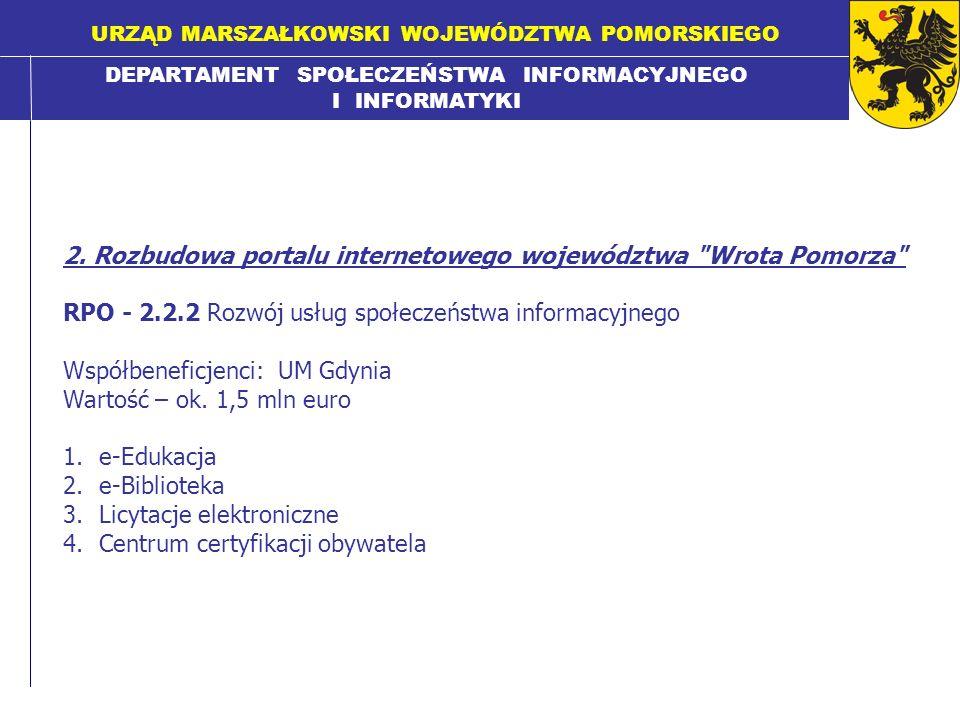 DEPARTAMENT SPOŁECZEŃSTWA INFORMACYJNEGO I INFORMATYKI URZĄD MARSZAŁKOWSKI WOJEWÓDZTWA POMORSKIEGO 2. Rozbudowa portalu internetowego województwa