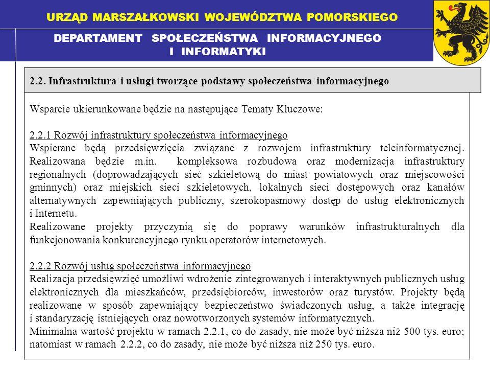 DEPARTAMENT SPOŁECZEŃSTWA INFORMACYJNEGO I INFORMATYKI URZĄD MARSZAŁKOWSKI WOJEWÓDZTWA POMORSKIEGO 2.2. Infrastruktura i usługi tworzące podstawy społ