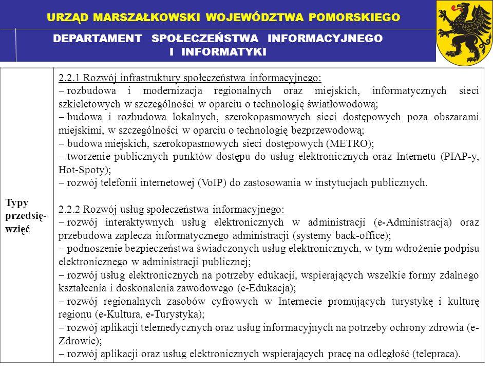 DEPARTAMENT SPOŁECZEŃSTWA INFORMACYJNEGO I INFORMATYKI URZĄD MARSZAŁKOWSKI WOJEWÓDZTWA POMORSKIEGO Typy przedsię- wzięć 2.2.1 Rozwój infrastruktury sp