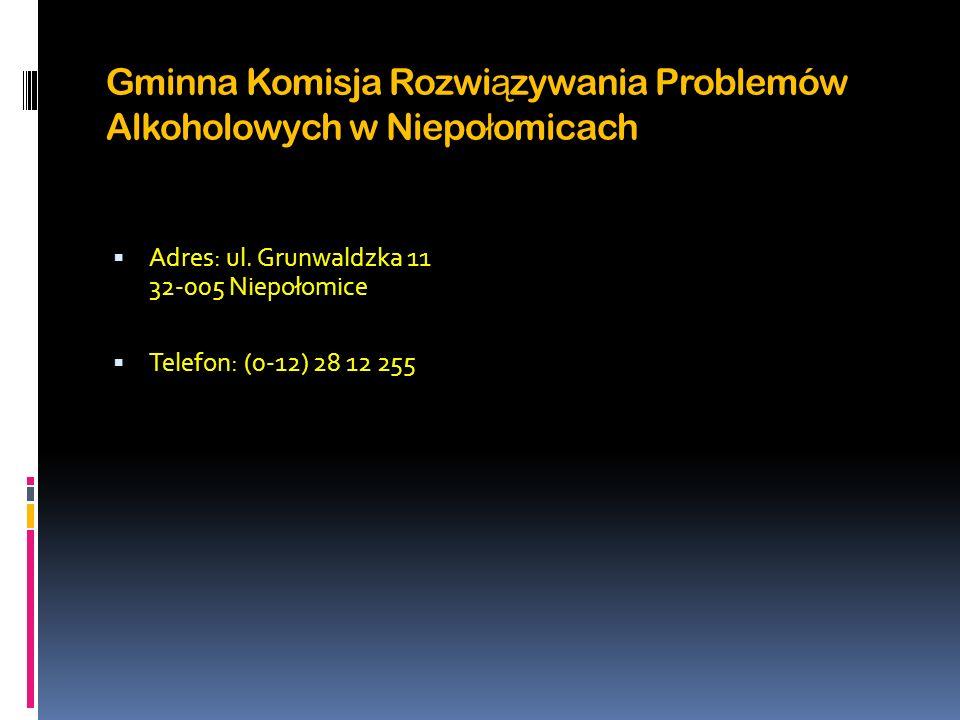 Gminna Komisja Rozwi ą zywania Problemów Alkoholowych w Niepo ł omicach Adres: ul. Grunwaldzka 11 32-005 Niepołomice Telefon: (0-12) 28 12 255